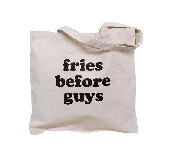 Fries before Guys |RoastedMontreal.com