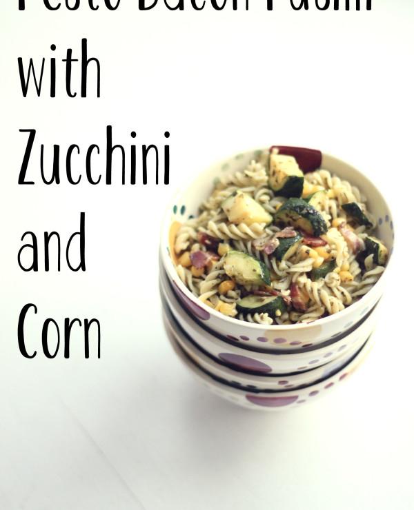 Pesto Bacon Fusilli with Zucchini and Corn   RoastedMontreal.com